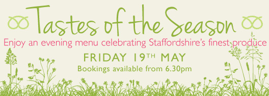 Tastes of the Season - Café Evening Event on Friday 19th May 2017